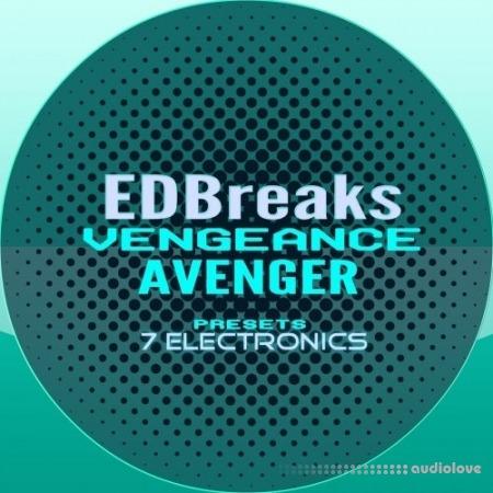 7 Electronics EDBreaks Vengeance Avenger Presets Synth Presets