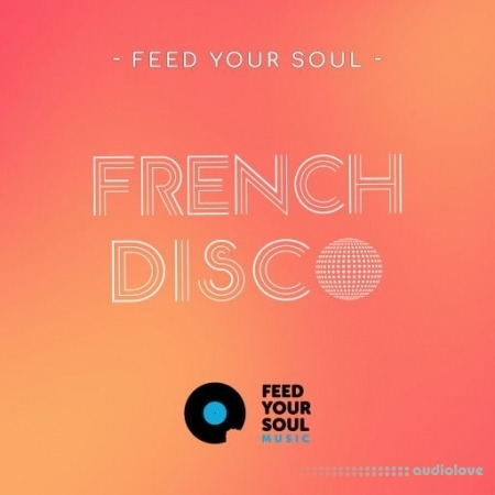 Feed Your Soul Music Feed Your Soul French Disco WAV