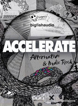 Big Fish Audio Accelerate Alternative and Indie Rock