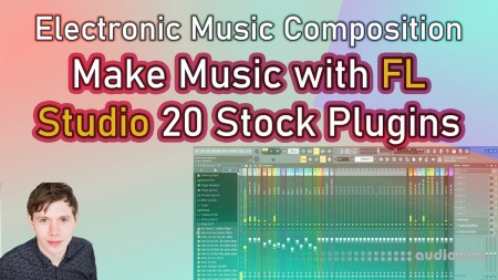 SkillShare Make Music with FL Studio 20 Stock Plugins! TUTORiAL