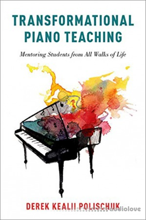 Transformational Piano Teaching Mentoring Students From All Walks of Life