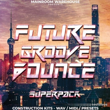 Mainroom Warehouse Future Groove Bounce Superpack MULTiFORMAT