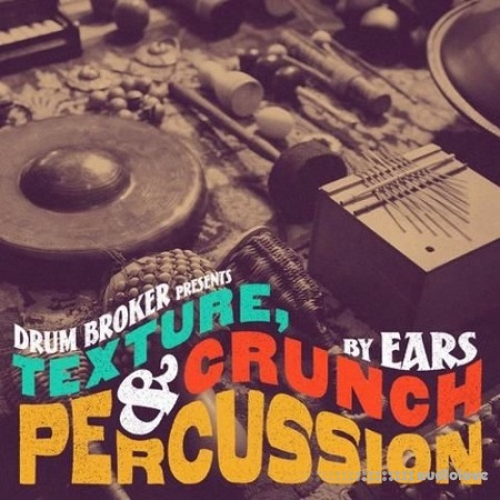 The Drum Broker Presents Texture Crunch and Percussion by EARS WAV