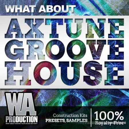 WA Production Axtune Groove House