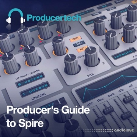 ProducerTech Producers Guide to Spire TUTORiAL