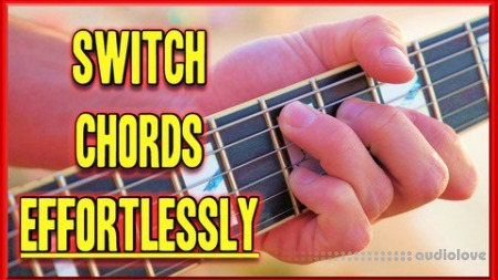 Udemy Switch Chords EFFORTLESSLY >>> Play Songs Fluently (Guitar) TUTORiAL
