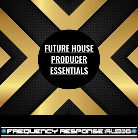 Frequency Response Audio Future House Producer Essentials WAV