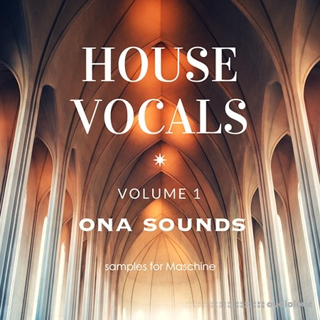 ONA Sounds House Vocals Vol.1 Samples for Maschine