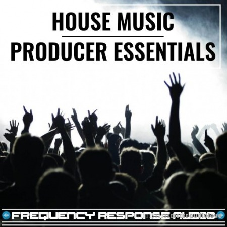 Frequency Response Audio House Producer Esssentials
