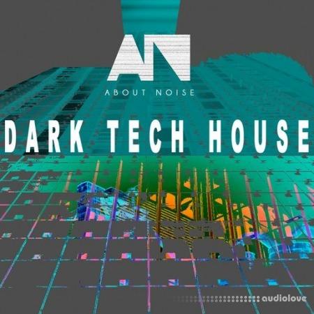 About Noise Dark Tech House WAV
