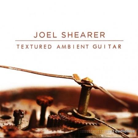 Joel Shearer Textured Ambient Guitar WAV