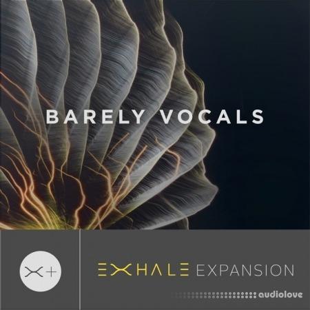Output Barely Vocals v2.01 KONTAKT Exhale Expansion