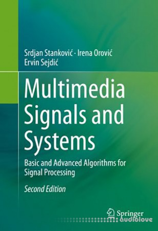 Multimedia Signals and Systems: Basic and Advanced Algorithms for Signal Processing Second Edition