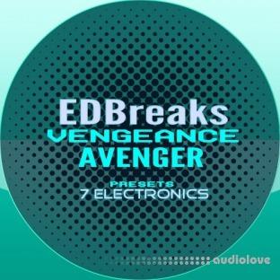 7 Electronics EDBreaks Vengeance Avenger Presets