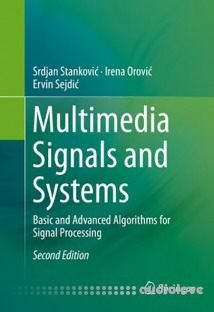 Multimedia Signals and Systems: Basic and Advanced Algorithms for Signal Processing, Second Edition