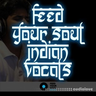 Feed Your Soul Music Feed Your Soul Indian Vocals