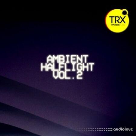 TRX Machinemusic Ambient Halflight Vol.2 - Uneasy Futurism WAV