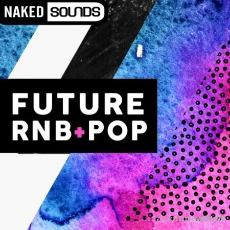 Naked Sounds Future RnB and Pop WAV