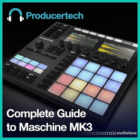 ProducerTech Complete Guide to Maschine MK3 TUTORiAL