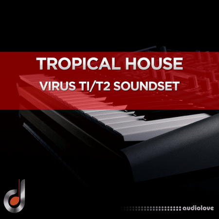 DUSTONS Tropical House Virus Ti2 Ti SoundSet