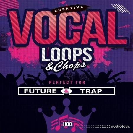 HQO CREATIVE VOCAL LOOPS AND CHOPS