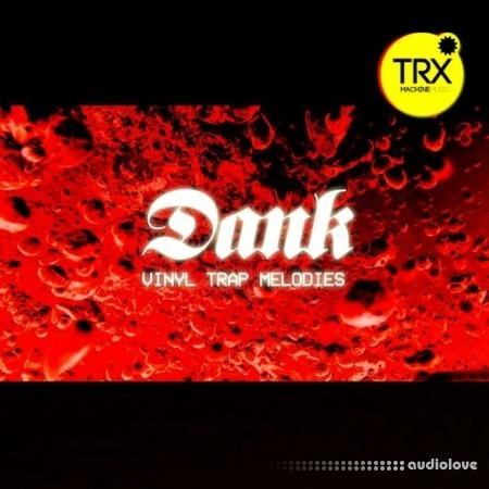 TRX Machinemusic Dank - Trap Vinyl Melodies