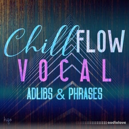 HQO VOCAL ADLIBS AND PHRASES - CHILL FLOW WAV