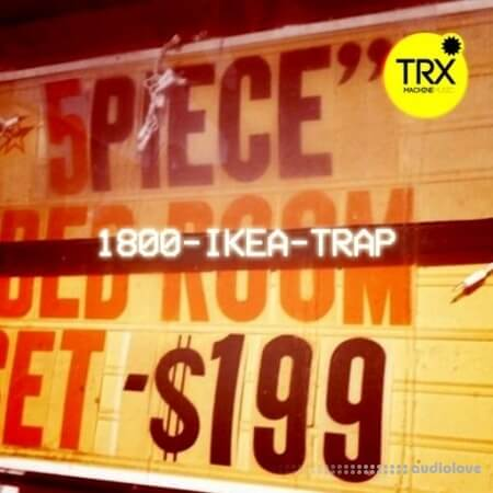 TRX Machinemusic 1800-IKEA-TRAP