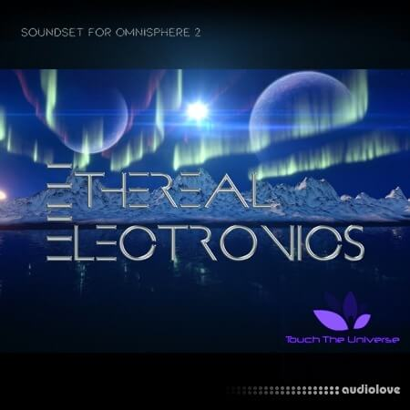 Touch The Universe Ethereal Electronics