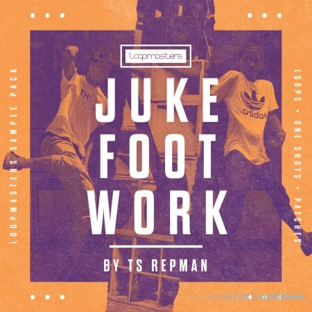 Loopmasters Juke Footwork 101 By TS Repman MULTiFORMAT