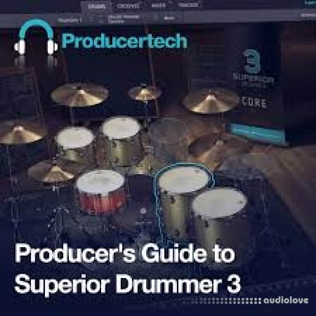 Producertech Producers Guide to Superior Drummer 3 TUTORiAL