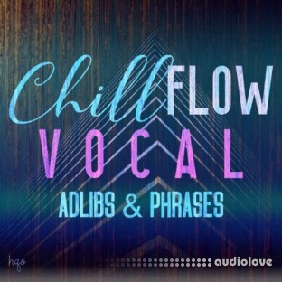 HQO VOCAL ADLIBS AND PHRASES - CHILL FLOW
