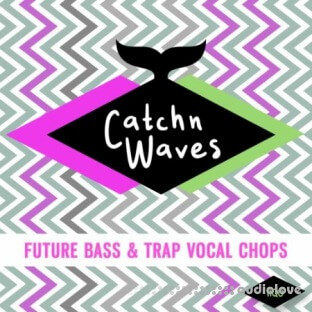 HQO CATCHN CATCHN WAVES (FUTURE BASS and TRAP VOCAL CHOPS)