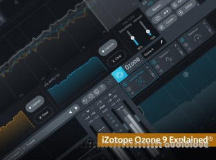 Groove3 iZotope Ozone 9 Explained