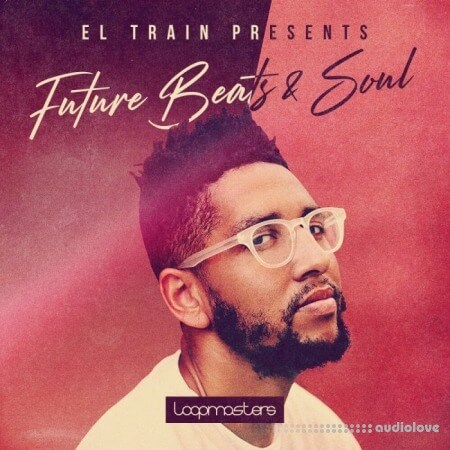 Loopmasters El Train Future Beats and Soul