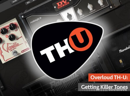Groove3 Overloud TH-U Getting Killer Tones TUTORiAL