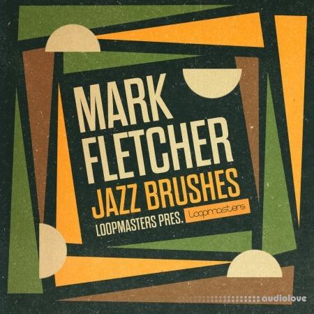 Loopmasters Mark Fletcher Jazz Brushes