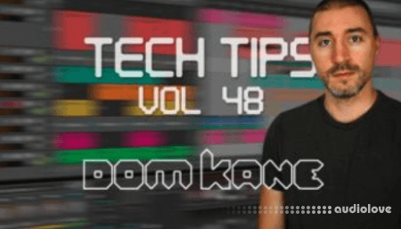 Sonic Academy Tech Tips Volume 48 with Dom Kane
