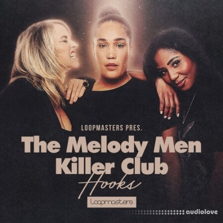 Loopmasters The Melody Men Killer Club Hooks