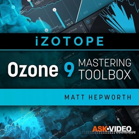 Ask Video Ozone 9 101 Ozone 9 Mastering Toolbox TUTORiAL
