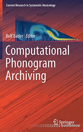 Computational Phonogram Archiving (Current Research in Systematic Musicology)