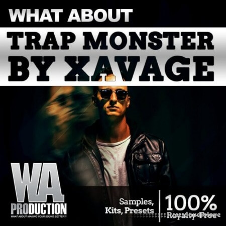 WA Production What About Trap Monster By Xavage WAV Synth Presets