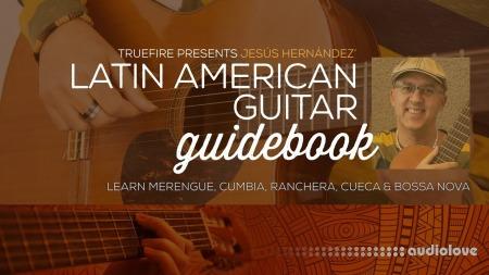 Truefire Jesus Hernandez's Latin American Guitar Guidebook