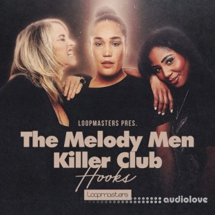 Loopmasters The Melody Men Killer Club Hooks