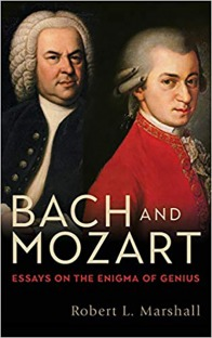Bach and Mozart Essays on the Enigma of Genius