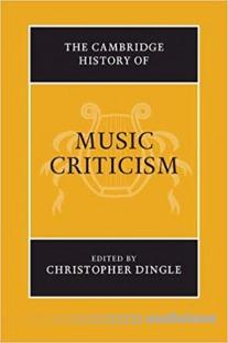 The Cambridge History of Music Criticism