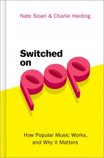 Switched on Pop: How Popular Music Works, and Why it Matters