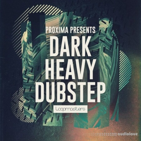 Loopmasters Proxima Dark and Heavy Dubstep