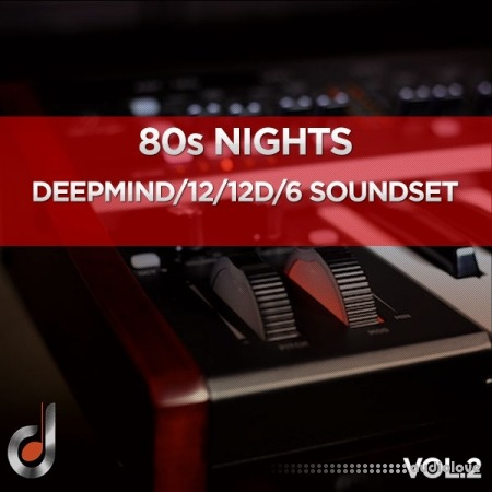 Dustons 80s Nights Vol.2 DeepMind 12 / 12D / 6 Soundset Synth Presets