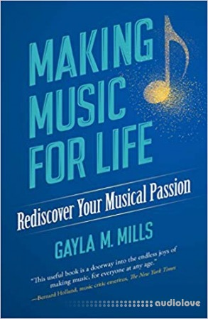 Making Music for Life: Rediscover Your Musical Passion